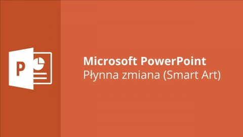 MS PowerPoint – Płynna zmiana (Smart Art)